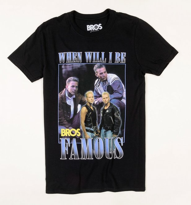 Black Bros When Will I Be Famous T-Shirt