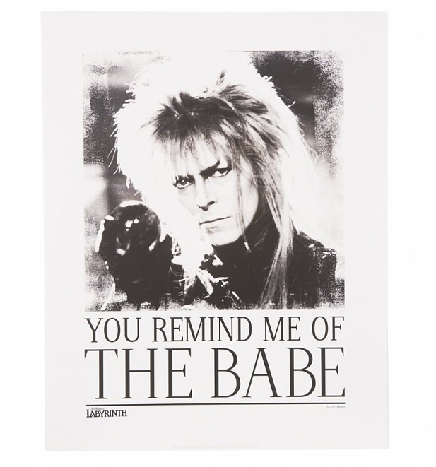 "Labyrinth You Remind Me Of The Babe 11"" X 14"" Art Print"