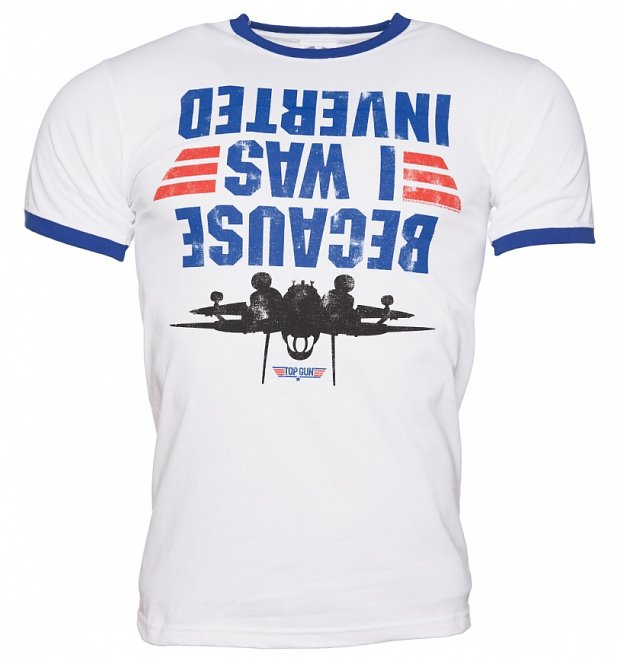 Men's Top Gun Because I Was Inverted Ringer T-Shirt