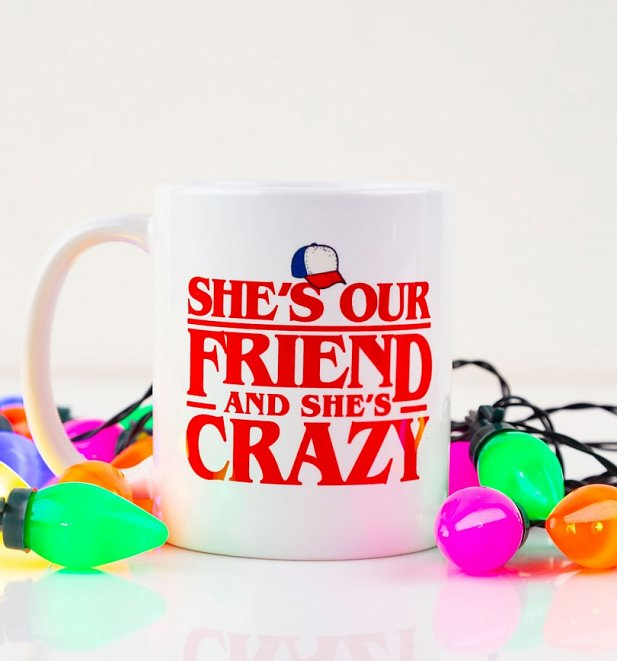 Stranger Things Eleven She's Our Friend And She's Crazy Mug