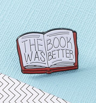 The Book Was Better Enamel Pin from Punky Pins