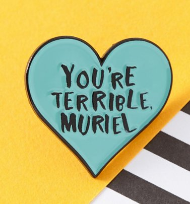 You're Terrible Muriel Enamel Pin from Punky Pins
