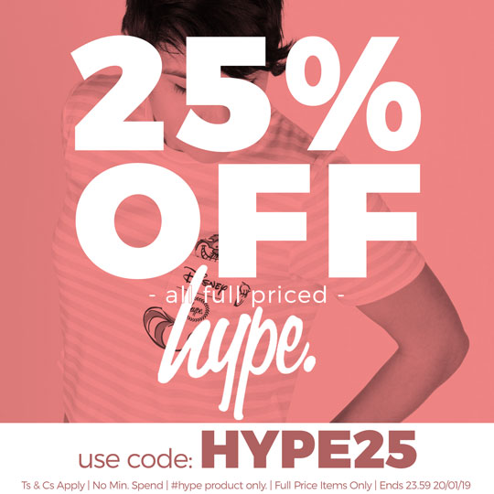 25% off all full priced Hype - Use Code: HYPE25 - Ts & Cs Apply