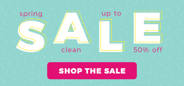 Spring Clean Sale - Up to 50% off - Shop