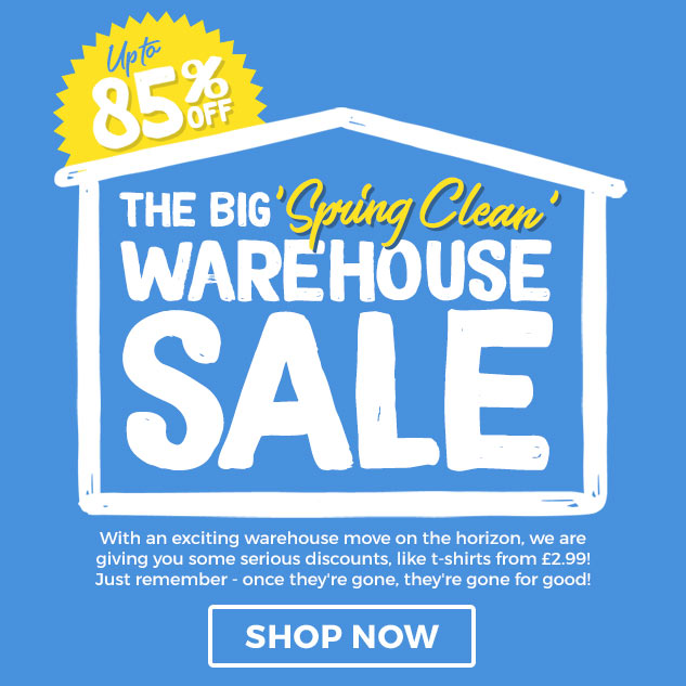 The Big Spring Clean Warehouse Sale! With an exciting warehouse move on the horizon, we are giving you some serious discounts, like t-shirts from £2.99! Just remember - once they're gone, they're gone for good! Shop Now