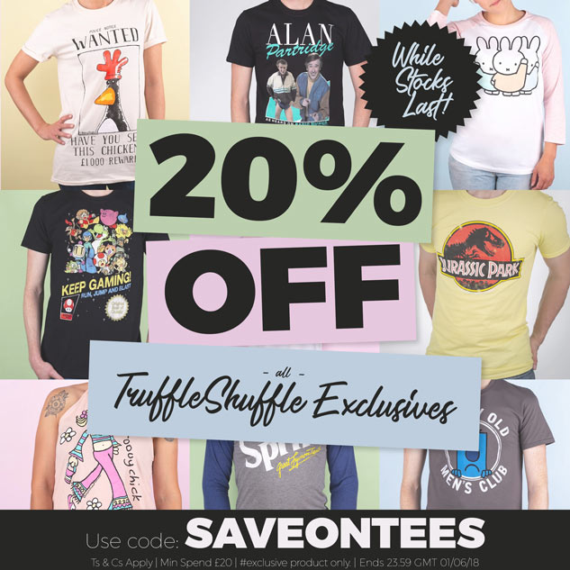 20% off all TruffleShuffle Exclusives - Use code: SAVEONTEES - Shop Now